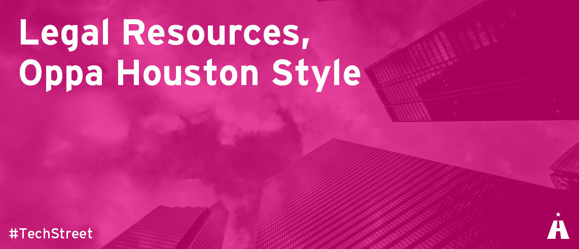 Read my first article for Techstreet Houston, Legal Resources, Oppa Houston Style
